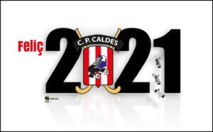 Bon any 2021. CP Caldes de Malavella. Carles Carreras Director tècnic